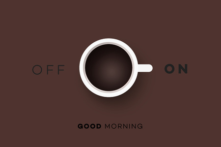 selector: Good Morning. Conceptual Motivation Illustration With Cup Of Coffee And Abstract On Off Switcher.