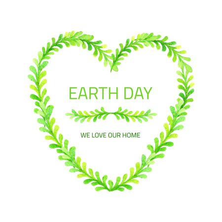 We love our home. Vector green watercolor heart. Earth Day card.