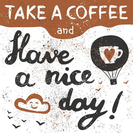 커피를 마시고 좋은 하루 되세요! 공기 풍선, 구름, 조류 및 손으로 글자.