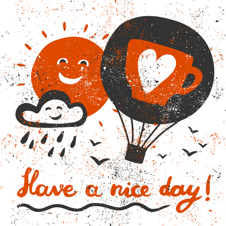 Have a nice day! Air balloon, cloud, sun, birds and handwritten lettering.