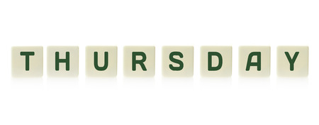 thursday: Word Thursday on board game square plastic tile pieces, isolated on a white background.