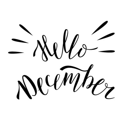 Hello December. The inscription on the t-shirts, card, poster, notebook. Lettering on a white background. Calligraphy.
