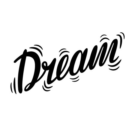 Dream. The inscription on the t-shirts, card, poster, notebook. Lettering on a white background. Calligraphy. Иллюстрация