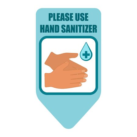 Healthcare infographic elements. Sign PLEASE USE HAND SANITIZER.  illustration.