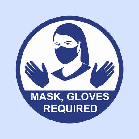 Infographic sign required face mask and gloves. Recommended for shops, transport, public places, education and health care systems. Vector illustration.