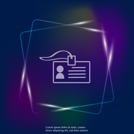 Vector badge neon light  icon. Identification card of a person. Business Forum. Corporate Culture. Layers grouped for easy editing illustration. For your design