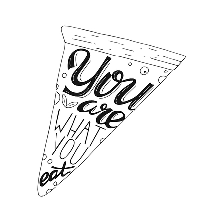 You are what you eat hand drawing lettering vector image with pizza illustration. Illustration