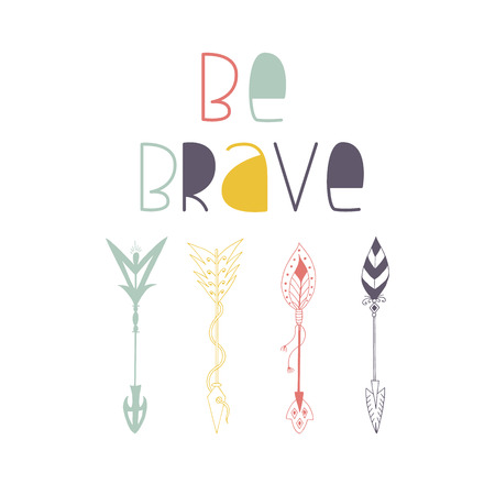 Be brave - cute motivation hand drawn lettering phrase with arrows collection. Vector boho style illustration.