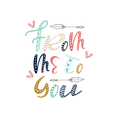 From me to you - romantic phrase in boho style with arrows and doodle ornament. Cute hand drawn cartoon lettering. Illustration