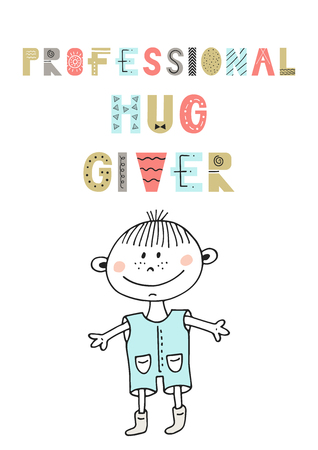 Professional hug giver - Cute hand drawn nursery poster with lettering in scandinavian style. Vector illustration.
