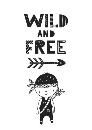 Wild and free - hand drawn nursery poster with little boy hunter and lettering. Monochrome scandinavian style vector illustration.