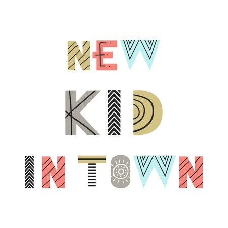 New kid in town- fun nursery poster with lettering in scandinavian style. Vector illustration. Illustration