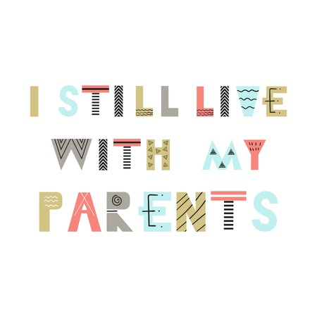 I still live with my parents - Cute fun hand drawn nursery poster with lettering in scandinavian style. Vector illustration. Illusztráció