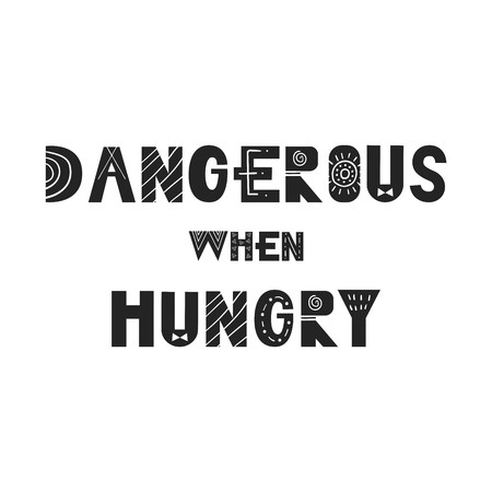 Dangerous when hungry - Cute and fun hand drawn nursery poster with cutout lettering in scandinavian style  イラスト・ベクター素材