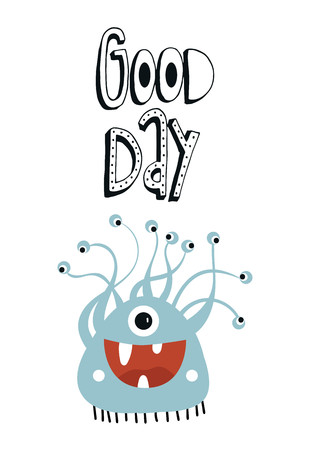Good day - Funny nursery poster with cute monster and lettering. Color kids vector illustration in scandinavian style. Illustration