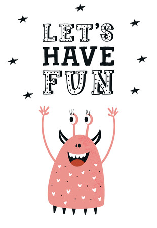Lets have fun - Funny nursery poster with cute monster and lettering. Color kids vector illustration in scandinavian style.