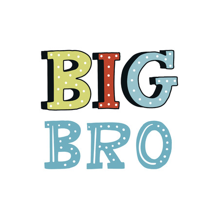 Big Bro - unique hand drawn nursery poster with handdrawn lettering in scandinavian style. Vector illustration. Vectores