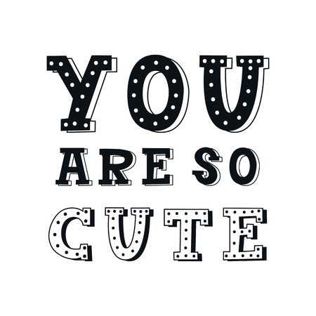 You are so cute - unique hand drawn nursery poster with handdrawn lettering in scandinavian style. Vector illustration.