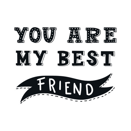 You are my best friend - unique hand drawn nursery poster with handdrawn lettering in scandinavian style. Vector illustration.