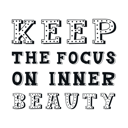 Keep the focus on inner beauty - unique hand drawn nursery poster with handdrawn lettering in scandinavian style. Vector illustration. Illustration