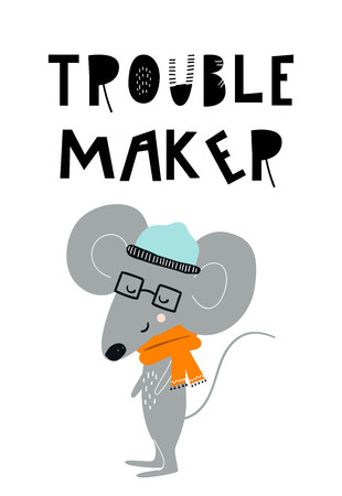 Trouble maker - Cute hand drawn nursery poster with cool mouse animal with glasses and hand drawn lettering. Vector illustration in candinavian style. Иллюстрация