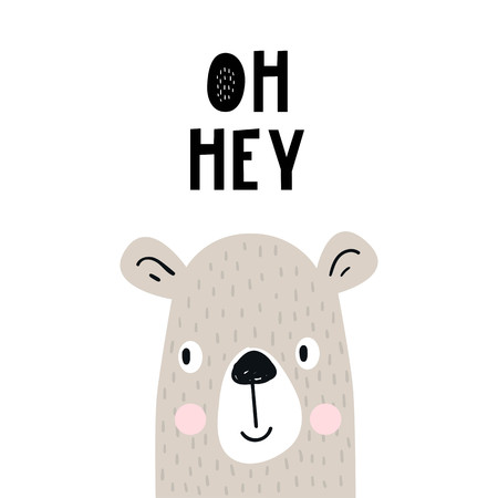 Oh hey - Cute hand drawn nursery poster with cool bear animal with hand drawn lettering. Vector illustration in candinavian style.