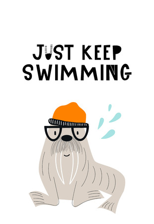 Just keep swimming - Cute hand drawn nursery poster with cool walrus animal with glasses and a hat and with hand drawn lettering. Vector illustration in candinavian style. Ilustracja