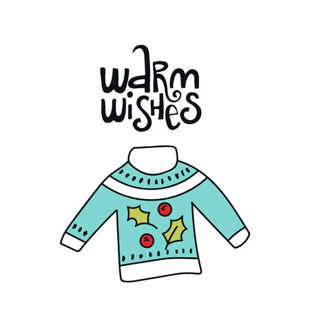 Warm wishes - Christmas and New Year phrase and winter knitted sweater. Handwritten modern lettering for cards, posters, t-shirts, etc. Vector illustration.
