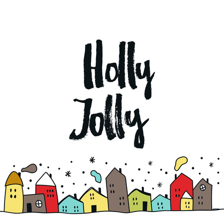 Holly Jolly - Cartolina di Natale con scritte disegnate a mano e case colorate di simpatici cartoni animati. Illustrazione di vettore del nuovo anno.