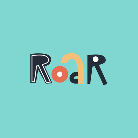 Roar - fun colorful hand drawn lettering for kids print. Vector illustration. 일러스트