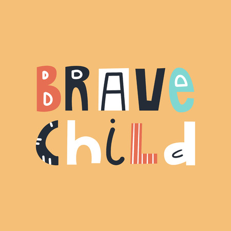 Brave child - cute and fun colorful hand drawn lettering for kids print. Vector illustration.