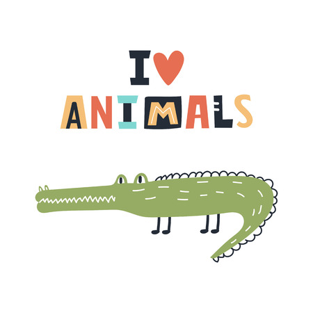 I love animals - Cute kids hand drawn nursery poster with crocodile and lettering on white background. Color vector illustration in scandinavian style.