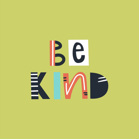 Be kind - cute and fun colorful hand drawn lettering for kids print. Perfect for nursery. Vector illustration