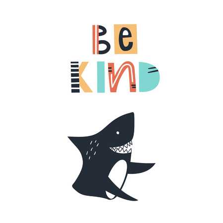 Be kind - Cute kids hand drawn nursery poster with shark animal and lettering. Color vector illustration in scandinavian style.
