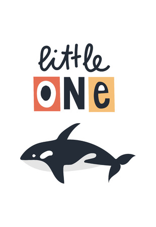 Little one - Cute kids hand drawn nursery poster with killer whale animal and lettering. Color vector illustration in scandinavian style.
