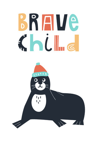 Brave child - Cute and fun kids hand drawn nursery poster with seal animal and lettering. Color vector illustration