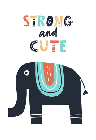 Strong and cute - Cute kids hand drawn nursery poster with elephant animal and lettering. Color vector illustration in scandinavian style.