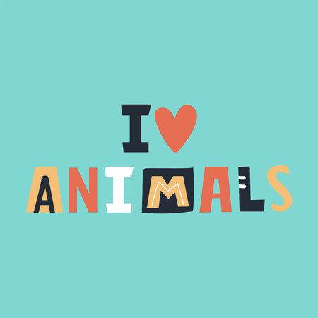 I love animals - cute and fun colorful hand drawn lettering for kids print. Vector illustration.