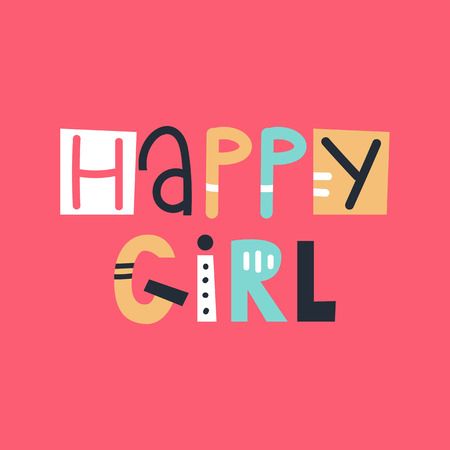 Happy girl - fun colorful hand drawn lettering for kids print. Vector illustration.