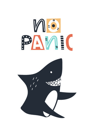 No panic - Cute kids hand drawn nursery poster with shark and lettering on white background. Color vector illustration in scandinavian style.