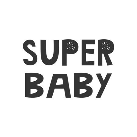 Super Baby - Kids superhero poster with black and white hand drawn lettering. Baby nursery wall art. Vector illustration.