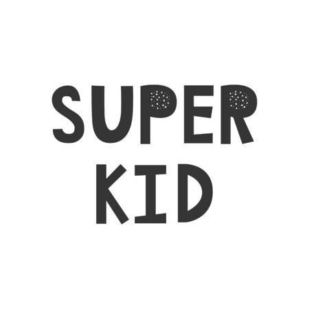 Super Kid - Kids superhero poster with black and white hand drawn lettering. Baby nursery wall art. Vector illustration.