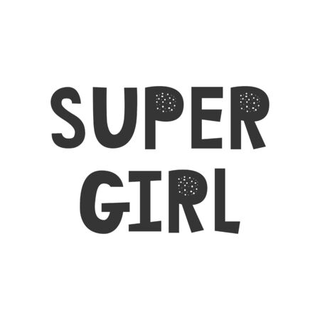 Super Girl - Kids superhero poster with black and white hand drawn lettering. Baby nursery wall art. Vector illustration. Ilustración de vector