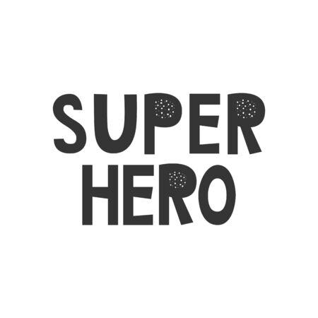 Super Hero - Kids superhero poster with black and white hand drawn lettering. Baby nursery wall art. Vector illustration. Ilustración de vector