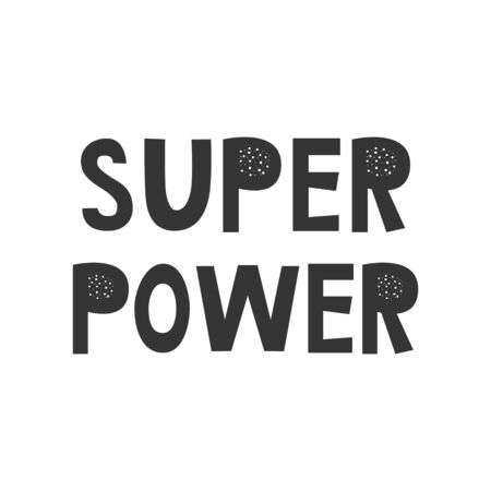 Super Power - Kids superhero poster with black and white hand drawn lettering. Baby nursery wall art. Vector illustration.