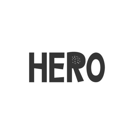Hero - Kids superhero poster with black and white hand drawn lettering. Baby nursery wall art. Vector illustration.