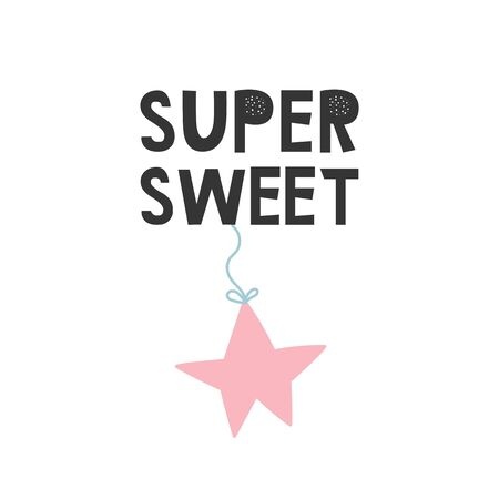 Super Sweet - Kids superhero poster with star and hand drawn lettering. Baby nursery wall art. Vector illustration.