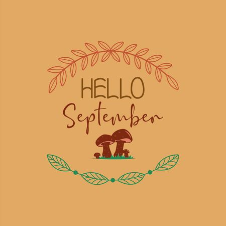 Inscription hello September leaves mushrooms background. Illustration, grass, leaves