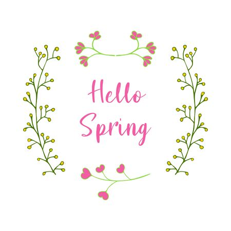 Hello spring inscription in a frame from different branches with leaves and hearts. Colorful vector illustration. Flowering time and sunny days. Warm