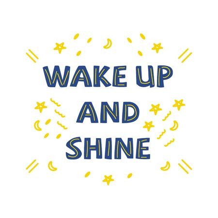 White background with the inscription wake up and shine. Motivational phrase, appeal. Yellow and blue color. Cartoon vector font illustration poster